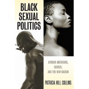 Black Sexual Politics : African Americans, Gender, and the New Racism (PB)