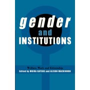 Gender and Institutions : Welfare, Work and Citizenship