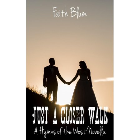 Just a Closer Walk - eBook (Words To Just A Closer Walk With Thee)