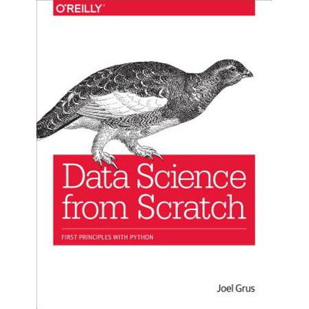 Data Science from Scratch : First Principles with