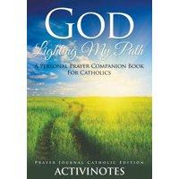 God Lighting My Path - A Personal Prayer Companion Book for Catholics - Prayer Journal Catholic Editio