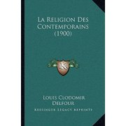 La Religion Des Contemporains (1900)