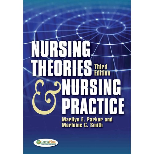 Nursing Theories And Nursing Practice by Dr Marilyn Parker - Smith