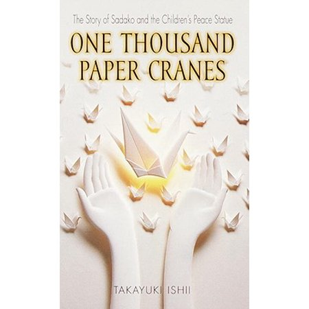 One Thousand Paper Cranes : The Story of Sadako and the Children's Peace