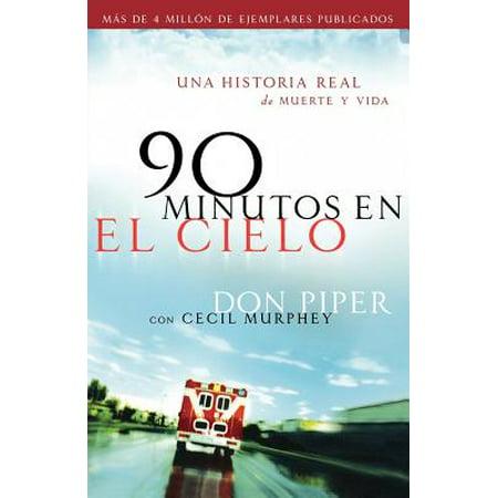 90 Minutos En El Cielo : Una Historia Real de Vida Y Muerte