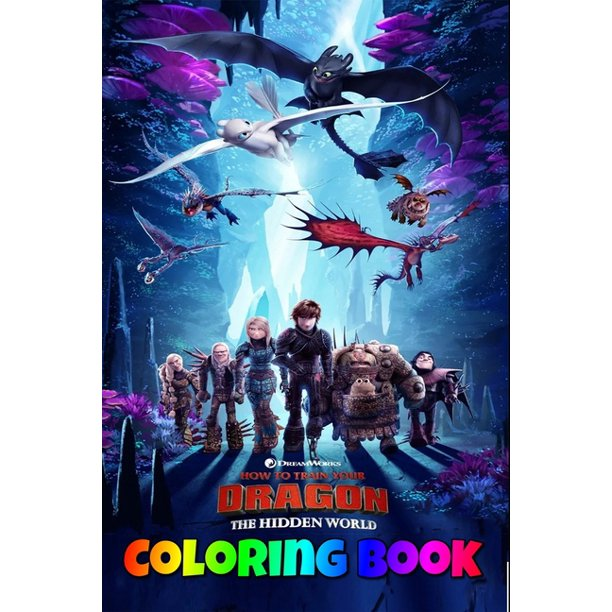 How To Train Your Dragon The Hidden World Coloring Book How To Train Your Dragon 3