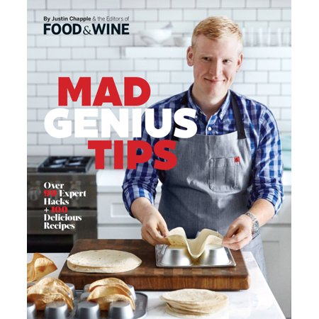 Mad Genius Tips : Over 90 Expert Hacks and 100 Delicious
