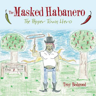 The Masked Habanero : The Pepper Town Hero - The Town Masks For Sale