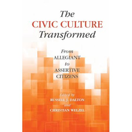 The Civic Culture Transformed  From Allegiant To Assertive Citizens