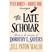 The Late Scholar : Peter Wimsey and Harriet Vane Investigate