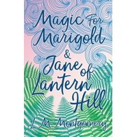 Magic for Marigold and Jane of Lantern Hill (Paperback)