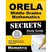Orela Middle Grades Mathematics Secrets Study Guide : Orela Test Review for the Oregon Educator Licensure Assessments