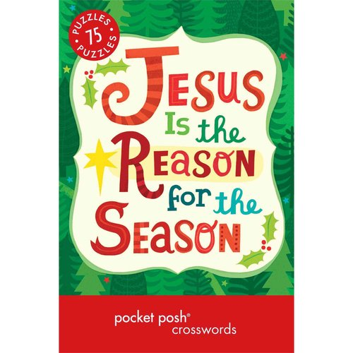 Pocket Posh Christmas Crosswords 6: 75 Puzzles, Jesus Is the Reason for the Season
