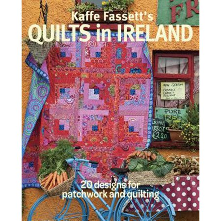 Kaffe Fassett's Quilts in Ireland : 20 Designs for Patchwork and Quilting