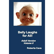 Belly Laughs for All - Volume 6: Adult Version (Paperback)