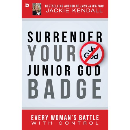 Junior Badges (Surrender Your Junior God Badge : Every Woman's Battle with)