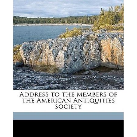 Address To The Members Of The American Antiquities Society