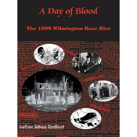 A Day of Blood : The 1898 Wilmington Race Riot - City Of Wilmington Jobs