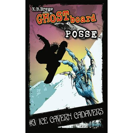 - Ghost Board Posse #3: Ice Cavern Cadavers - eBook