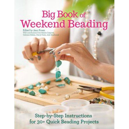 Big Book of Weekend Beading : Step-By-Step Instructions for 30+ Quick Beading Projects](Beading Instructions)