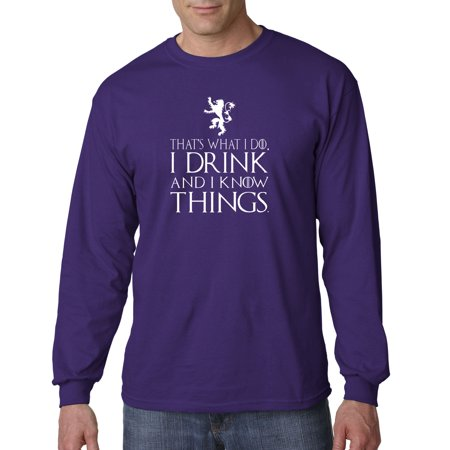 779 - Unisex Long-Sleeve T-Shirt That's What I Do Drink And Know Things 4XL (Best Thing That's Ever Been Mine)