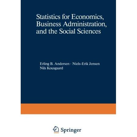 Statistics For Economics  Business Administration  And The Social Sciences