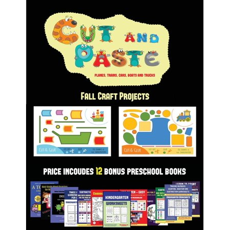 Fall Craft Projects: Fall Craft Projects (Cut and Paste Planes, Trains, Cars, Boats, and Trucks): 20 full-color kindergarten cut and paste activity sheets designed to develop visuo-perceptive skills i - Kindergarten Crafts
