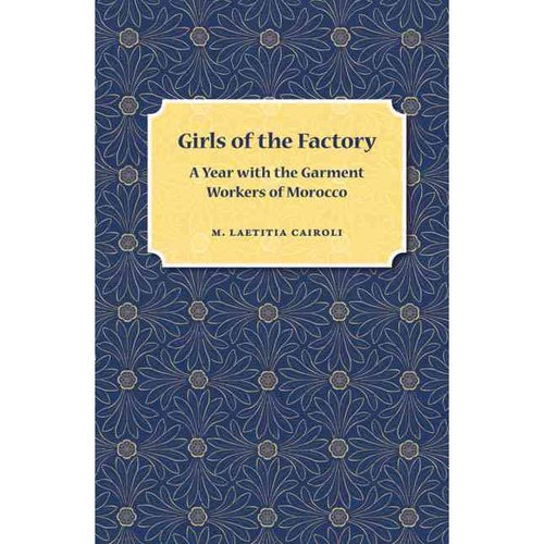 Girls of the Factory: A Year With the Garment Workers of Morocco