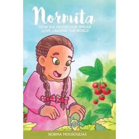 Normita : How She Helped God Spread Love Around the