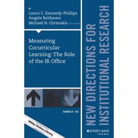 Measuring Cocurricular Learning: The Role of the IR Office : New Directions for Institutional Research, Number 164 (Ir Learning)