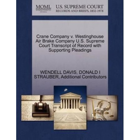 Crane Company V  Westinghouse Air Brake Company U S  Supreme Court Transcript Of Record With Supporting Pleadings