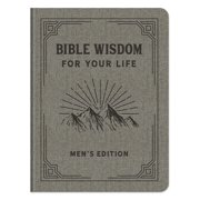 Bible Wisdom for Your Life Men's Edition