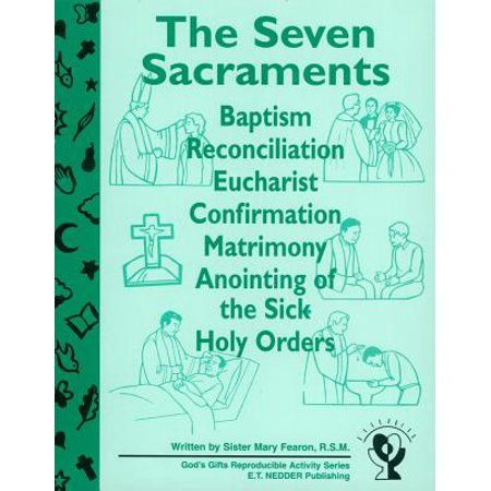 The Seven Sacraments : Baptism, Reconciliation, Eucharist, Confirmation, Matrimony, Anointing of the Sick, Holy