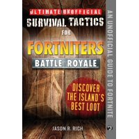 Ultimate Unofficial Survival Tactics for: Ultimate Unofficial Survival Tactics for Fortniters: Discover the Island's Best Loot (Hardcover)