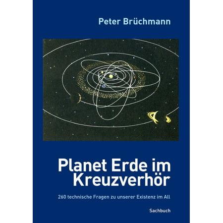 Planet Erde im Kreuzverhör - eBook (Erde Blauer Planet)