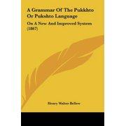 A Grammar of the Pukkhto or Pukshto Language: On a New and Improved System (1867)