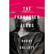 The Forgotten Jesus (Paperback)