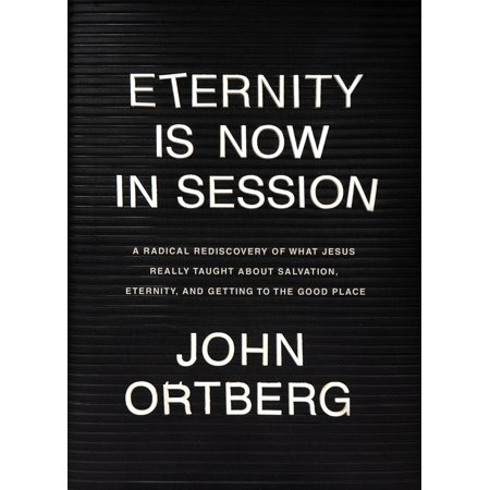 Places To Get Invitations (Eternity Is Now in Session : A Radical Rediscovery of What Jesus Really Taught about Salvation, Eternity, and Getting to the Good)