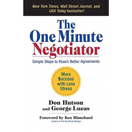 The One Minute Negotiator : Simple Steps to Reach Better Agreements ()