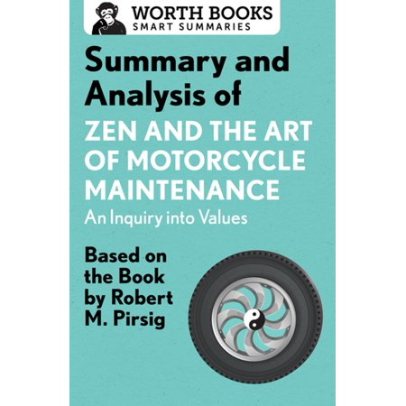 Summary and Analysis of Zen and the Art of Motorcycle Maintenance: An Inquiry into Values -
