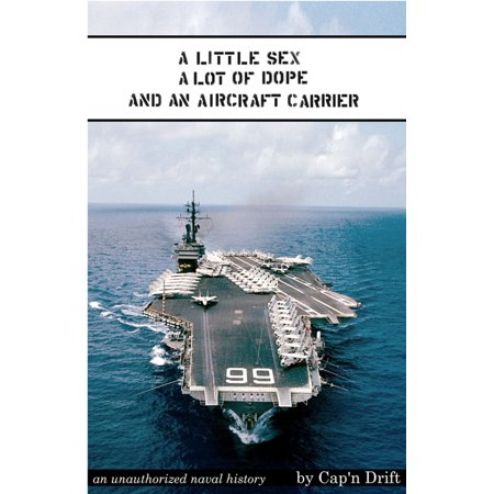 A Little Sex, a Lot of Dope, and an Aircraft Carrier - - Little Canvas Carrier