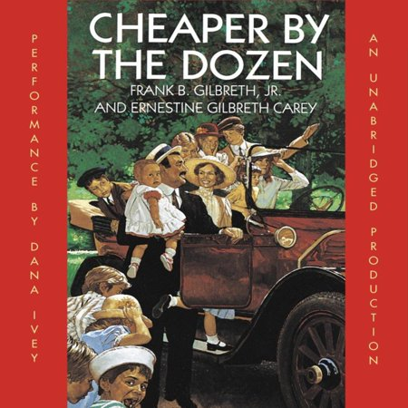 Cheaper By the Dozen - Audiobook (Cheaper By The Dozen By Frank B Gilbreth)