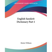 English Sanskrit Dictionary Part 1 (Paperback)