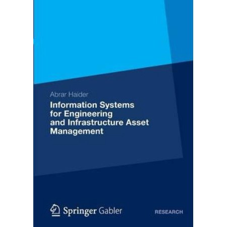 Information Systems for Engineering and Infrastructure Asset Management (2013 Edition) by Haider, Abrar (Best Media Asset Management System)