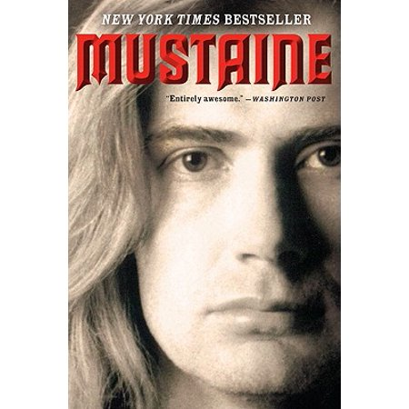 Mustaine : A Heavy Metal Memoir (Dave Mustaine Live Wire)