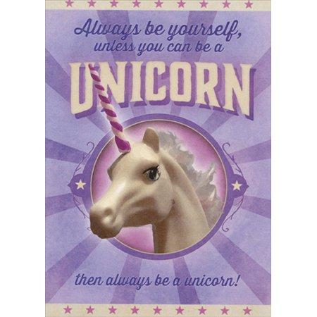 Unicorn Birthday Card - Tree-Free Greetings Always Be Yourself Unicorn Birthday Card