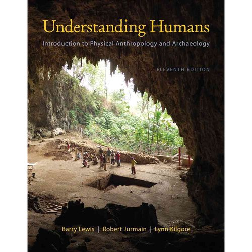 Understanding Humans: Introduction to Physical Anthropology and Archaeology