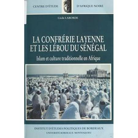 La Confrérie layenne et les Lébou du Sénégal : Islam et culture tradtionnelle - eBook for $<!---->