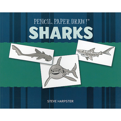 Sterling Publishing Pencil, Paper, Draw! Sharks