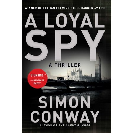 A Loyal Spy: A Thriller